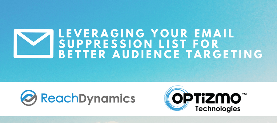 Leveraging Your Email Suppression List for Better Audience Targeting – ReachDynamics Blog